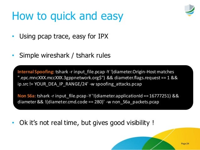 How to quick and easy • Using pcap trace, easy for IPX • Simple wireshark / tshark rules • Ok it's not real time, but give...
