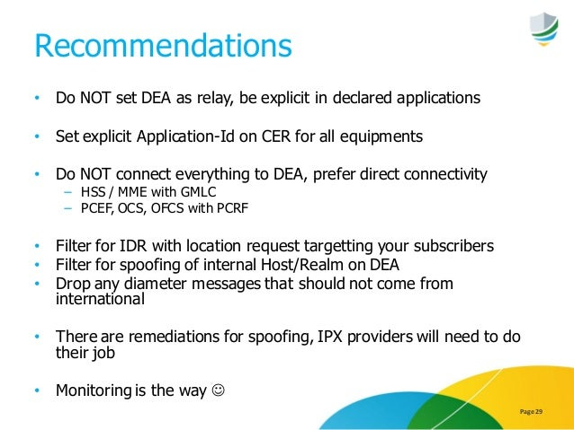 Recommendations • Do NOT set DEA as relay, be explicit in declared applications • Set explicit Application-Id on CER for a...
