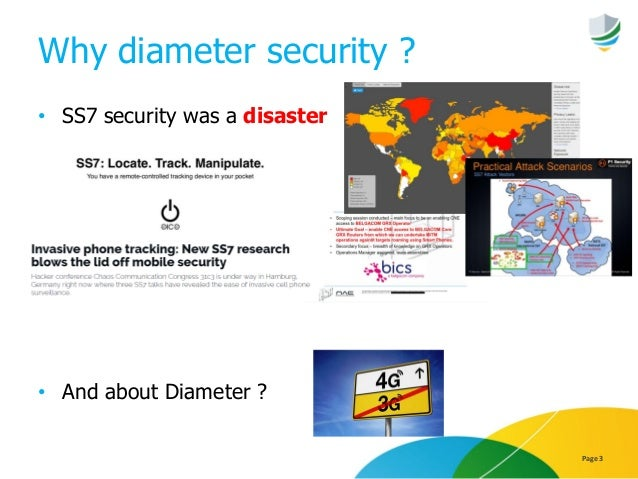 Why diameter security ? • SS7 security was a disaster • And about Diameter ? Page 3