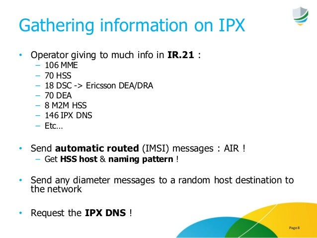 Gathering information on IPX • Operator giving to much info in IR.21 : − 106 MME − 70 HSS − 18 DSC -> Ericsson DEA/DRA − 7...