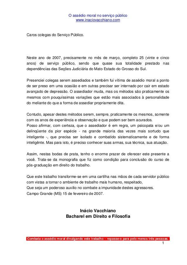 O assédio moral no serviço público www.inaciovacchiano.com Combata o assédio moral divulgando este trabalho – repasse-o pa...