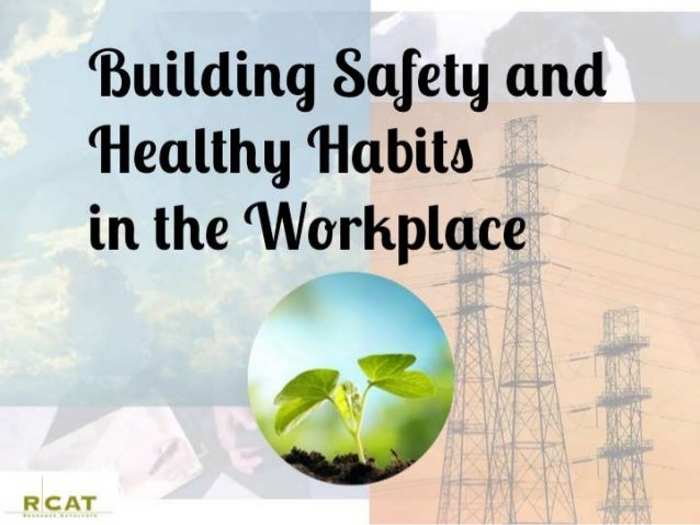 Building Safety and Healthy Habits in the Workplace  Slide 3