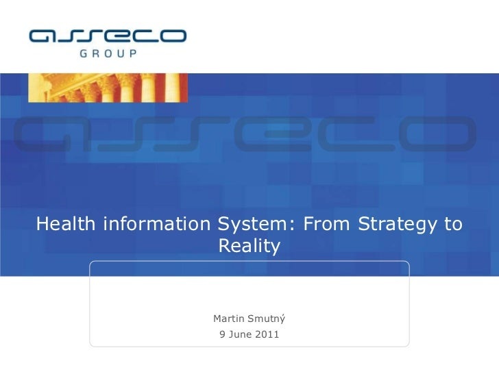 Health information System: From Strategy to Reality<br />Martin Smutný<br />9 June 2011<br />