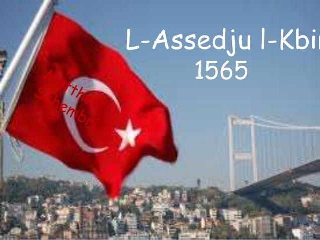 L-Assedju l-Kbir     1565