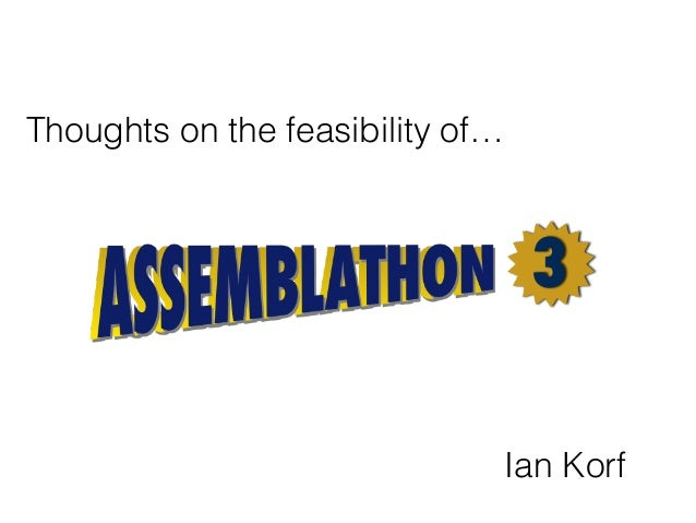 Thoughts on the feasibility of… Ian Korf