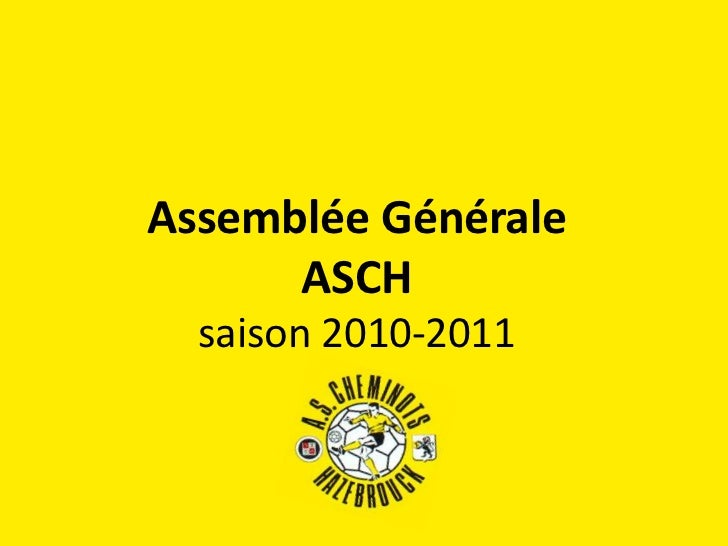Assemblée GénéraleASCHsaison 2010-2011<br />
