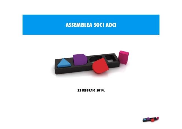 ASSEMBLEA SOCI ADCI  22 FEBBRAIO 2014.