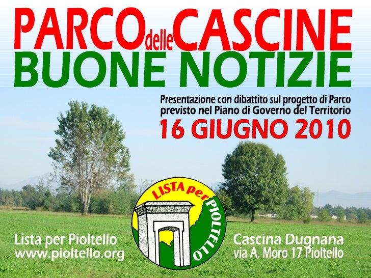 • A Ottobre l'Università di Milano manifesta   l'interesse a trasferire nel Parco delle Cascine la   Facoltà di Scienze Mo...