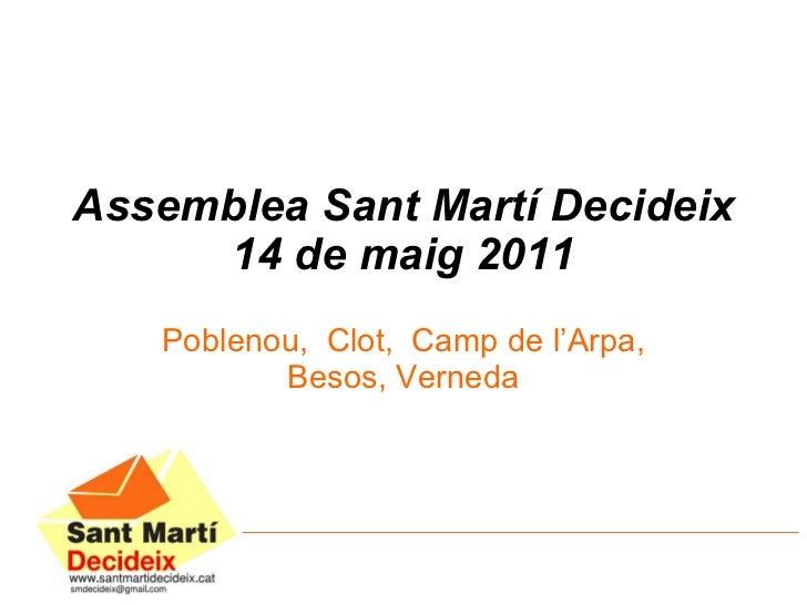 Assemblea Sant Martí Decideix 14 de maig 2011 Poblenou,  Clot,  Camp de l'Arpa, Besos, Verneda