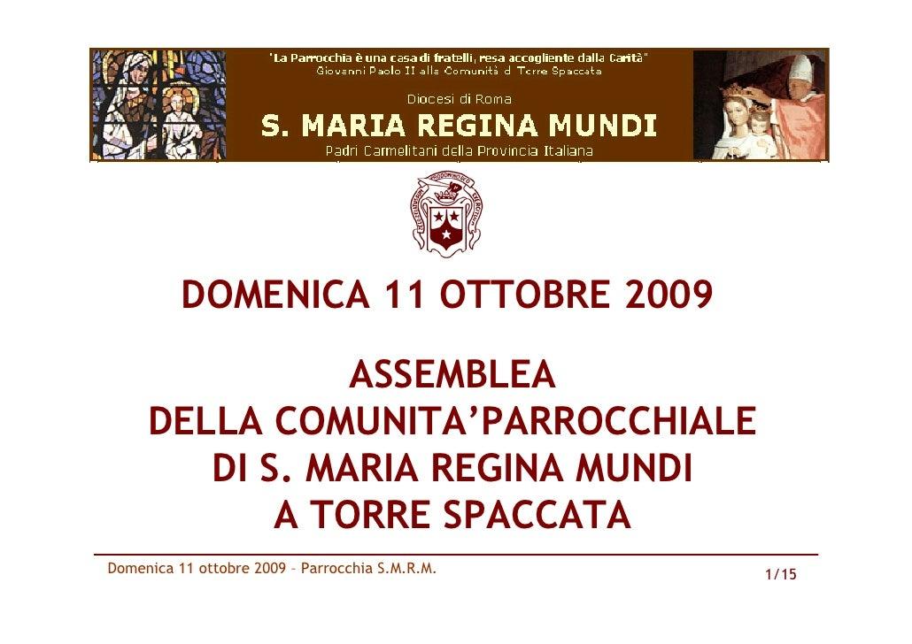 DOMENICA 11 OTTOBRE 2009                  ASSEMBLEA      DELLA COMUNITA'PARROCCHIALE         DI S. MARIA REGINA MUNDI     ...