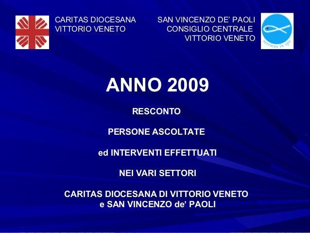 ANNO 2009 RESCONTO PERSONE ASCOLTATE ed INTERVENTI EFFETTUATI NEI VARI SETTORI CARITAS DIOCESANA DI VITTORIO VENETO e SAN ...