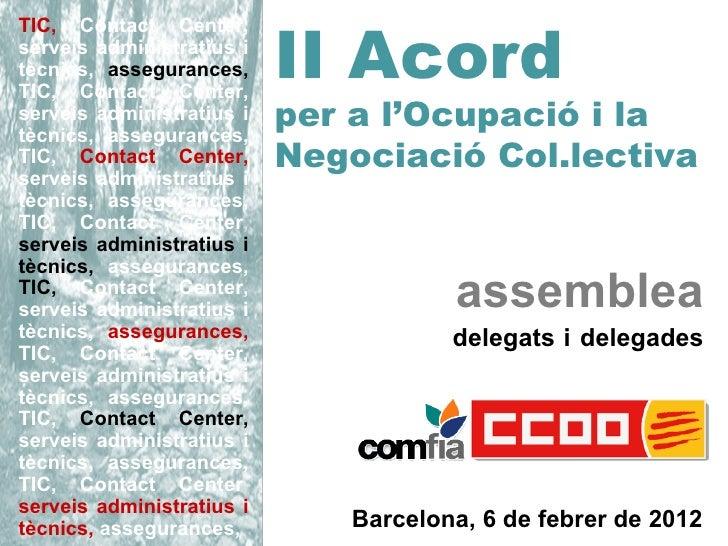 II AcordTIC, Contact Center,serveis administratius itècnics, assegurances,TIC, Contact Center,serveis administratius itècn...