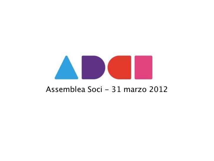 Assemblea Soci - 31 marzo 2012