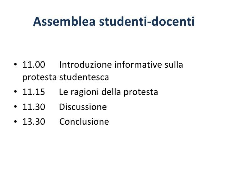 Assemblea studenti-docenti <ul><li>11.00 Introduzione informative sulla protesta studentesca  </li></ul><ul><li>11.15  Le ...