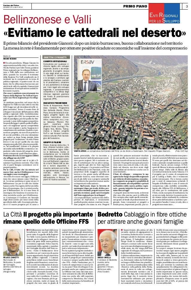 Primo Piano 3Corriere del Ticino Venerdì 25 luglio 2014 vasta area la competenza territoriale dell'ente va da Airolo a Cad...