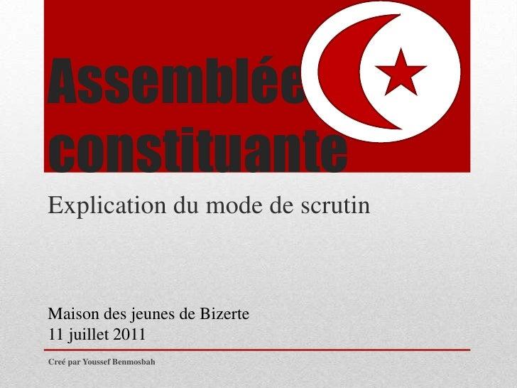 Assemblée constituante<br />Explication du mode de scrutin<br />Maison des jeunes de Bizerte<br />11 juillet 2011<br />Cre...