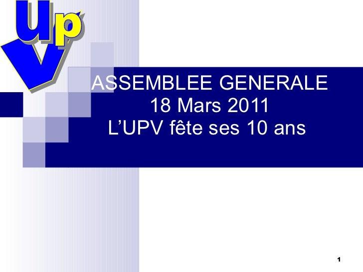 ASSEMBLEE GENERALE 18 Mars 2011 L'UPV fête ses 10 ans  v u p
