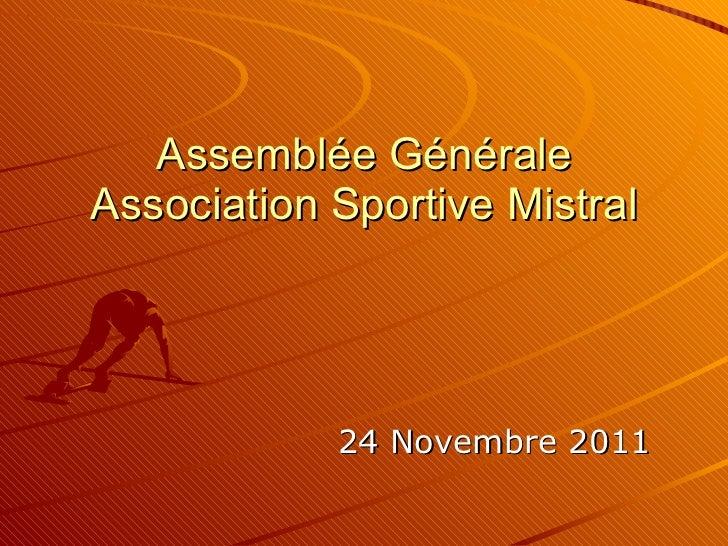 Assemblée Générale Association Sportive Mistral 24 Novembre 2011