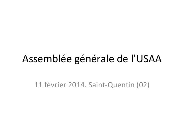 Assemblée générale de l'USAA 11 février 2014. Saint-Quentin (02)
