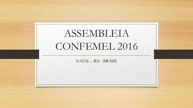 ASSEMBLEIA CONFEMEL 2016 NATAL – RN - BRASIL