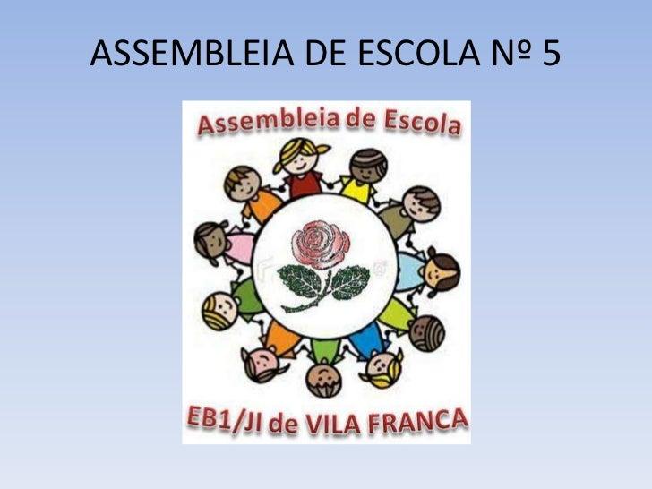 ASSEMBLEIA DE ESCOLA Nº 5<br />
