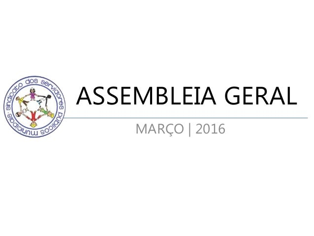 ASSEMBLEIA GERAL MARÇO | 2016