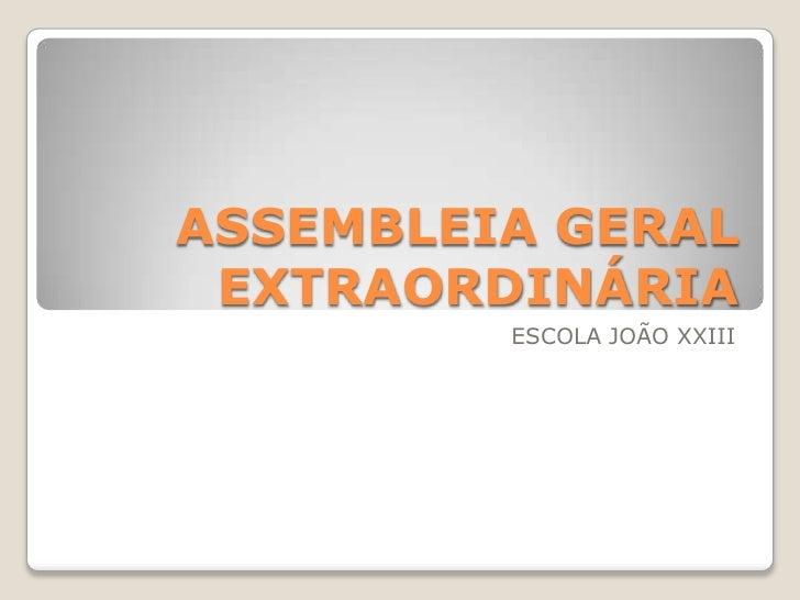 ASSEMBLEIA GERAL EXTRAORDINÁRIA         ESCOLA JOÃO XXIII