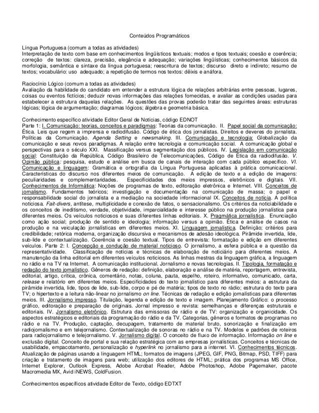 Conteúdos Programáticos Língua Portuguesa (comum a todas as atividades) Interpretação de texto com base em conhecimentos l...