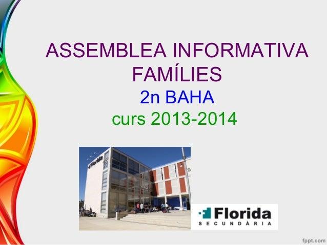 ASSEMBLEA INFORMATIVA FAMÍLIES 2n BAHA curs 2013-2014