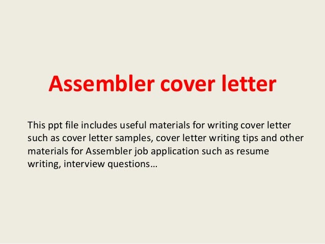Assembler Cover Letter This Ppt File Includes Useful Materials For Writing Cover  Letter Such As Cover Assembler Cover Letter Sample ...