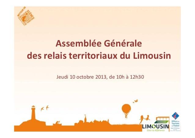Assemblée Générale des relais territoriaux du Limousin Jeudi 10 octobre 2013, de 10h à 12h30