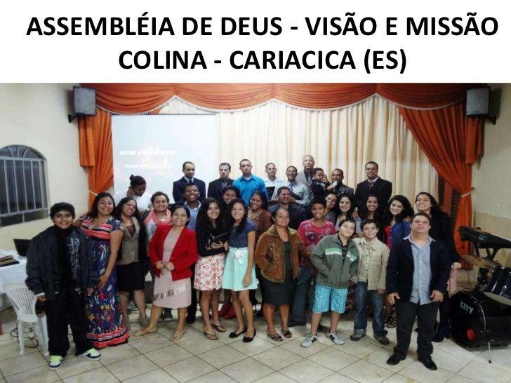 ASSEMBLÉIA DE DEUS - VISÃO E MISSÃO      COLINA - CARIACICA (ES)