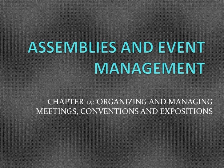 CHAPTER 12: ORGANIZING AND MANAGINGMEETINGS, CONVENTIONS AND EXPOSITIONS