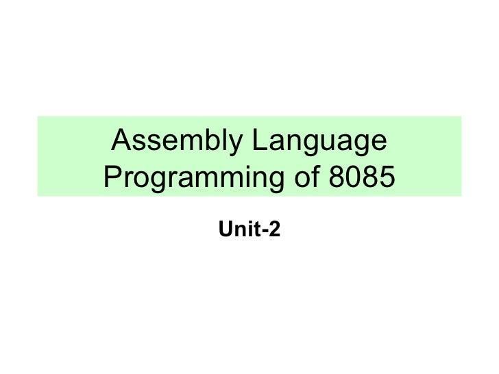 Assembly LanguageProgramming of 8085       Unit-2