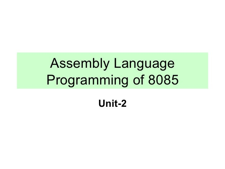 Assembly Language Programming of 8085 Unit-2