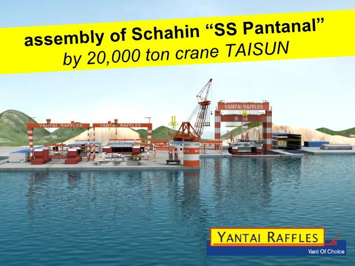 """assembly of Schahin """"SS Pantanal""""  by 20,000 ton crane TAISUN"""