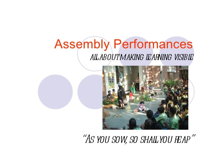 """Assembly Performances      al aboutmaking l ning visibl       l             ear         e    """"As you sow so shal you r    ..."""