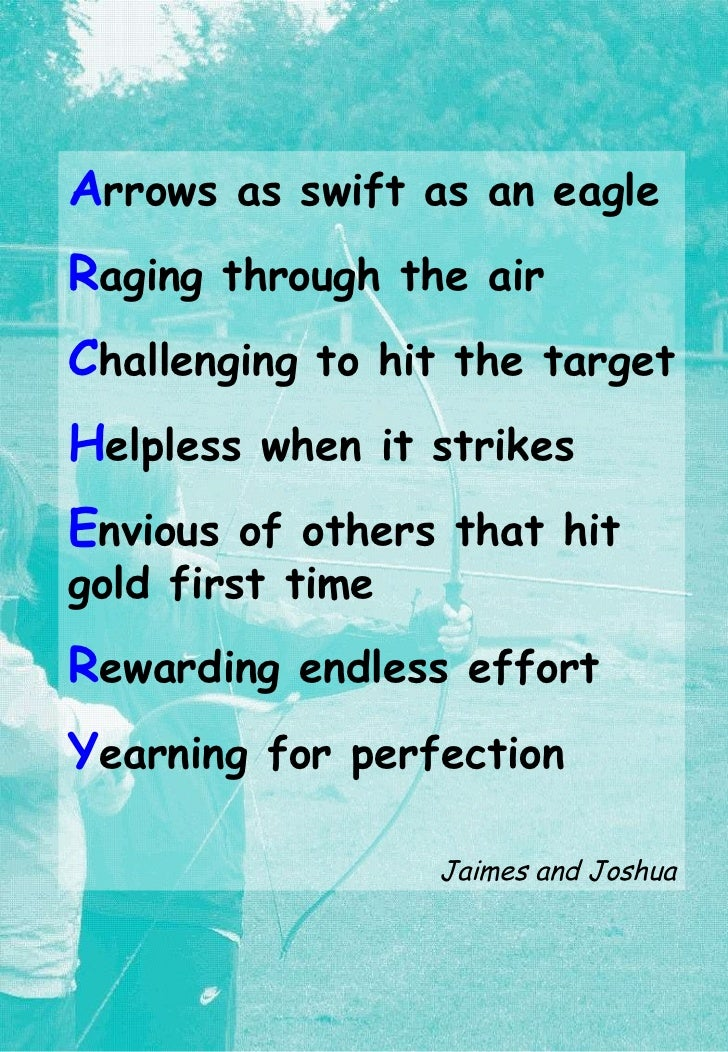 A rrows as swift as an eagle R aging through the air C hallenging to hit the target H elpless when it strikes E nvious of ...