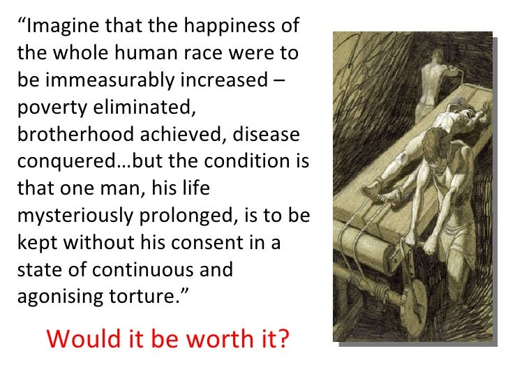 """"""" Imagine that the happiness of the whole human race were to be immeasurably increased – poverty eliminated, brotherhood a..."""