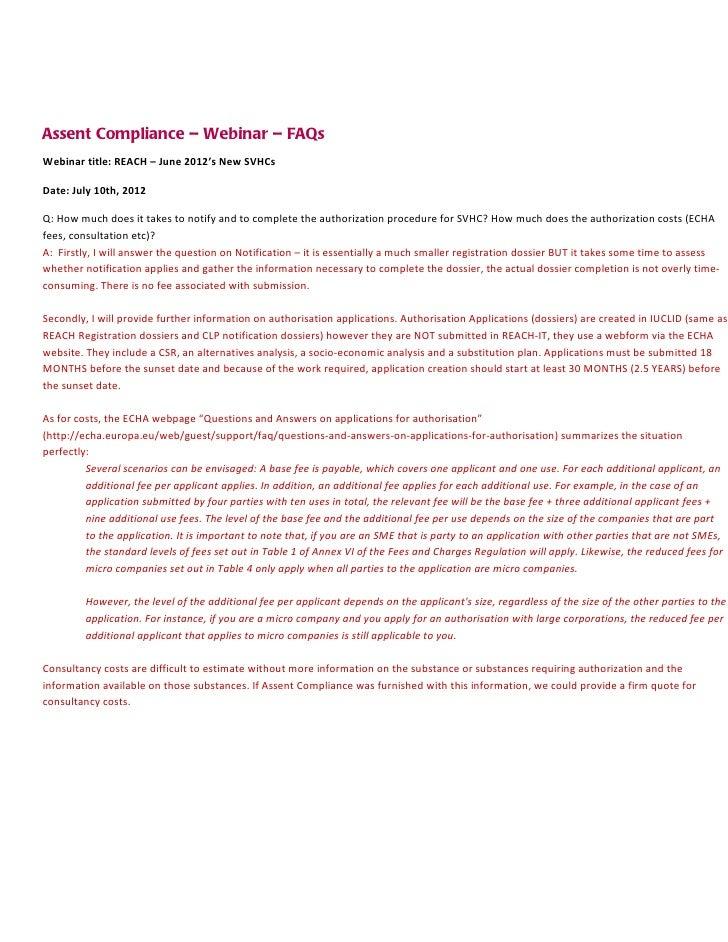 Assent Compliance – Webinar – FAQsWebinar title: REACH – June 2012's New SVHCsDate: July 10th, 2012Q: How much does it tak...