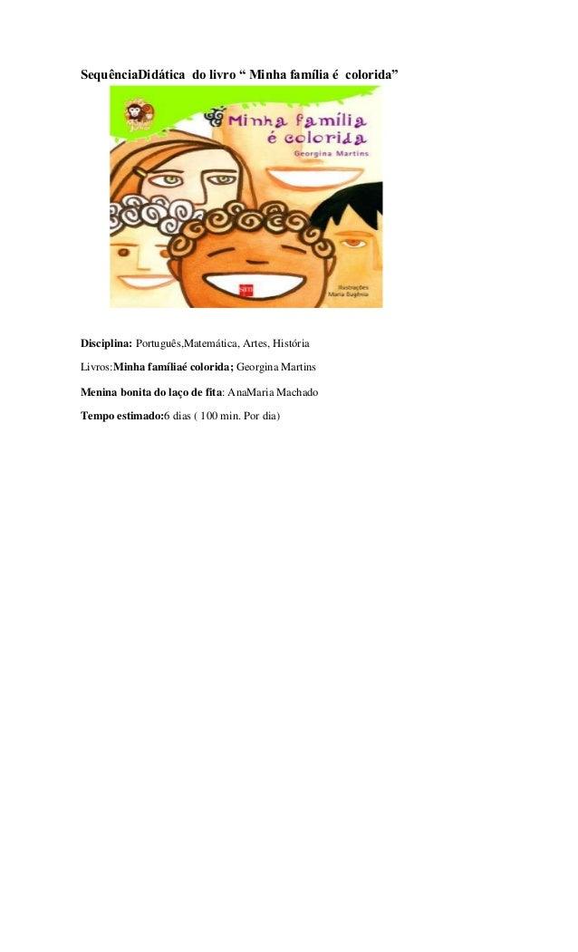 """SequênciaDidática do livro """" Minha família é colorida""""  Disciplina: Português,Matemática, Artes, História Livros:Minha fam..."""