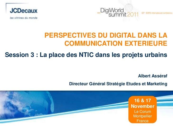 PERSPECTIVES DU DIGITAL DANS LA                 COMMUNICATION EXTERIEURESession 3 : La place des NTIC dans les projets urb...