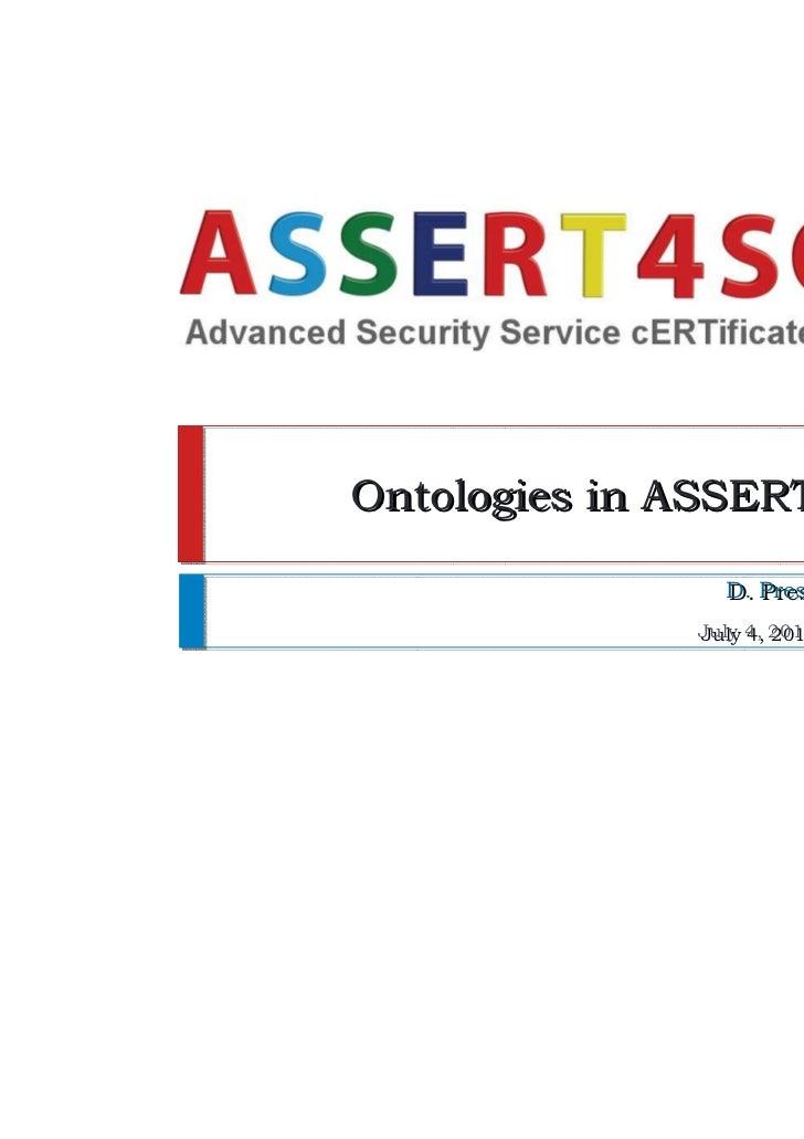 Ontologies in ASSERT4SOA                D. Presenza (ENG)                D. Presenza (ENG)              July 4, 2011- Amst...