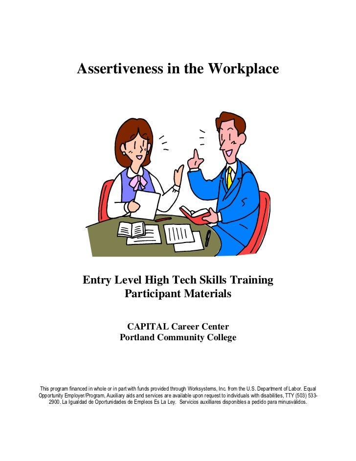 Assertiveness in the Workplace                     Entry Level High Tech Skills Training                            Partic...