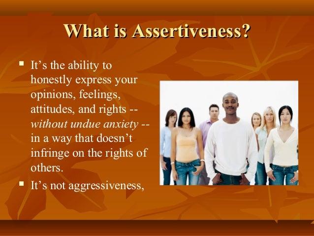Assertiveness…