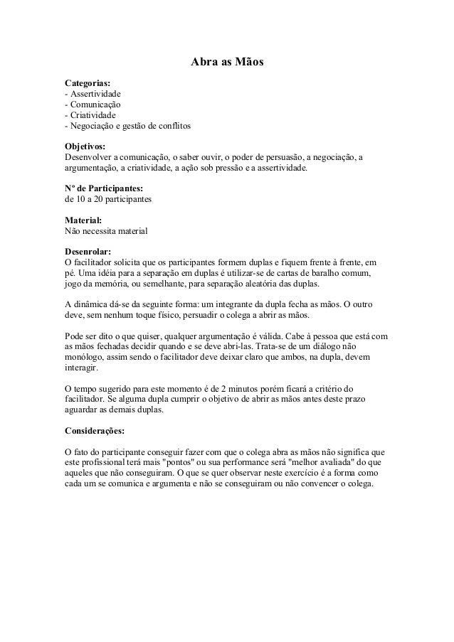 Abra as Mãos  Categorias:  - Assertividade  - Comunicação  - Criatividade  - Negociação e gestão de conflitos  Objetivos: ...