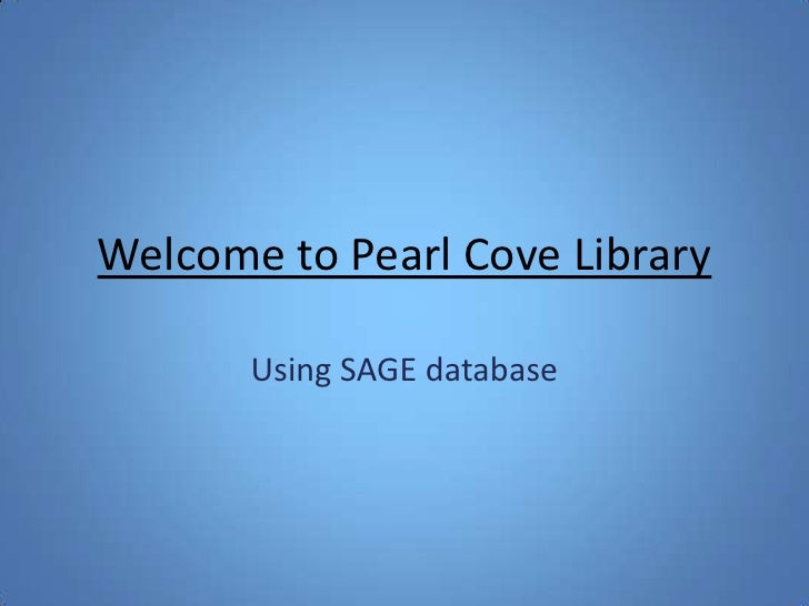Welcome to Pearl Cove Library       Using SAGE database