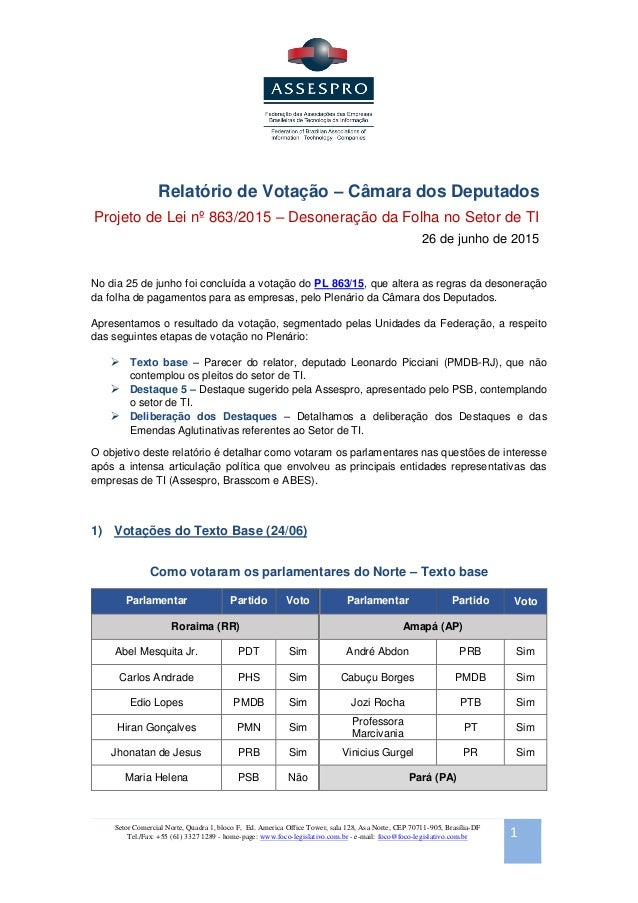 Setor Comercial Norte, Quadra 1, bloco F, Ed. America Office Tower, sala 128, Asa Norte, CEP 70711-905, Brasília-DF Tel./F...
