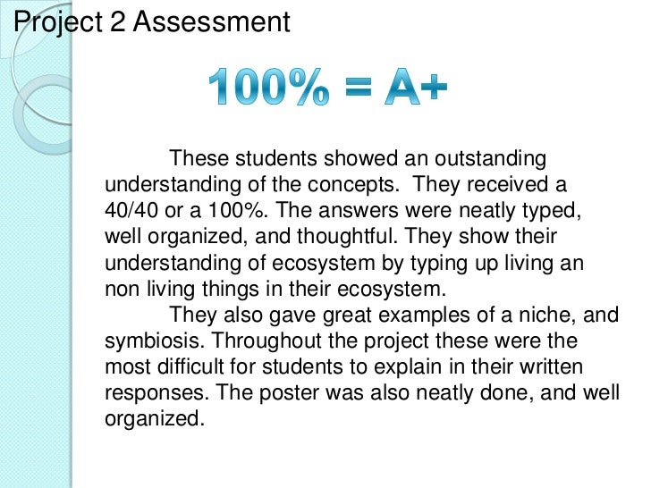Project 2 Assessment              These students showed an outstanding      understanding of the concepts. They received a...