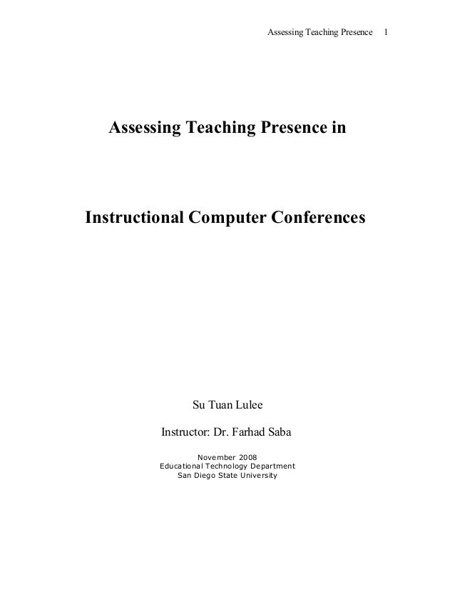 Assessing Teaching Presence Assessing Teaching Presence in Instructional Computer Conferences Su Tuan Lulee Instructor: Dr...